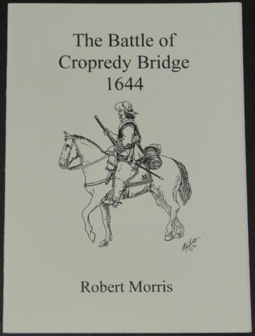 The Battle of Cropredy Bridge 1644, by Robert Morris